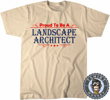 Load image into Gallery viewer, Proud To Be A Landscape Architect T-Shirt Unisex Mens Kids Ladies - TeeTiger