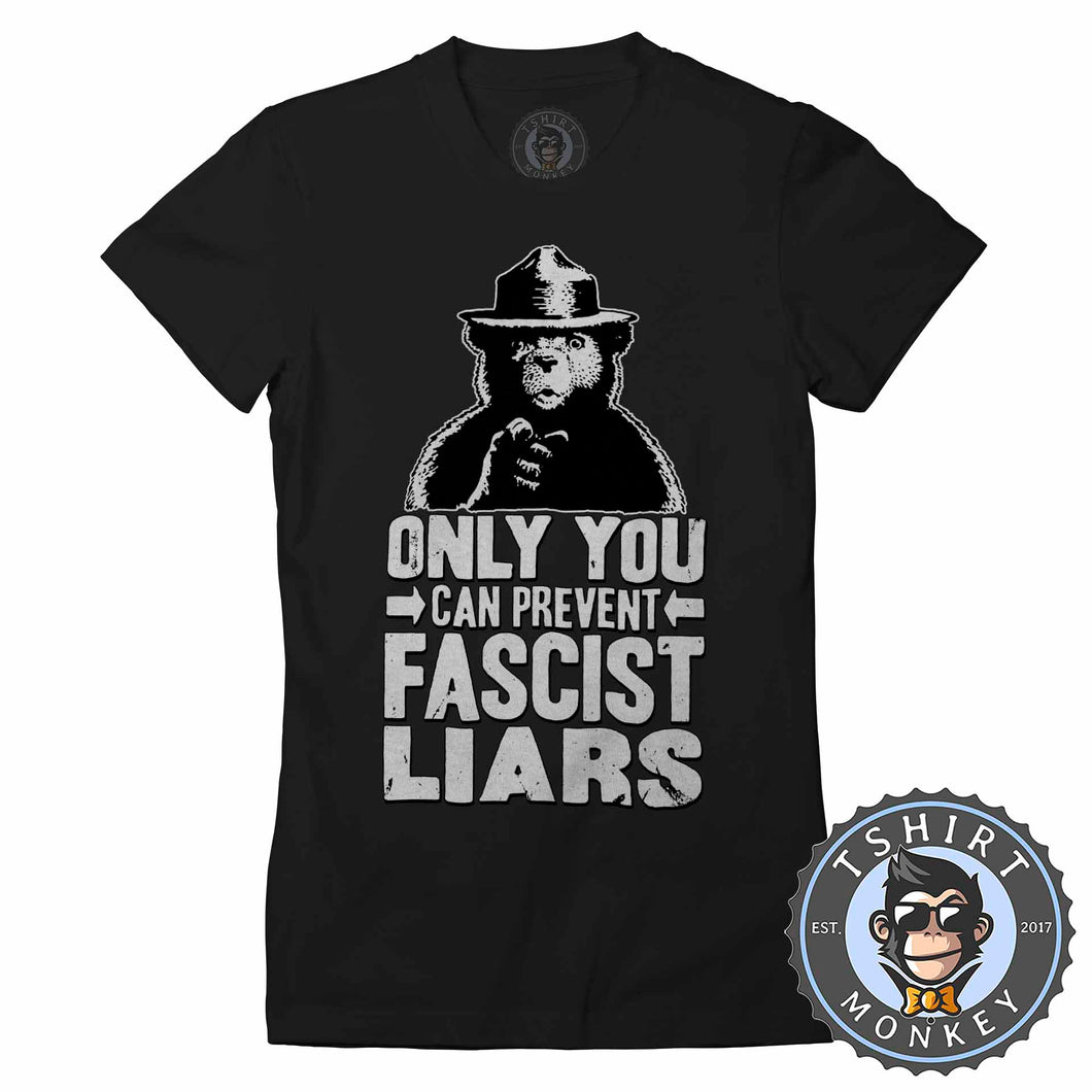 Only You Can Prevent Fascist Liar Vintage Movement Statement Tshirt Lady Fit Ladies 1335