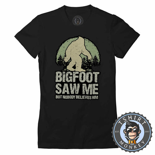 Big Foot Saw Me Funny Vintage Tshirt Shirt Lady Fit Ladies 1606