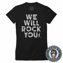 Load image into Gallery viewer, We Will Rock You Tshirt Lady Fit Ladies 0019