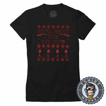 Load image into Gallery viewer, You'll Shoot Your Eye Out Ugly Sweater Christmas Tshirt Lady Fit Ladies 2882