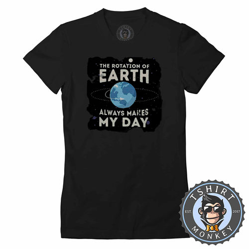 The Rotation Of Earth Graphic Illustration Vintage Tshirt Shirt Lady Fit Ladies 1761