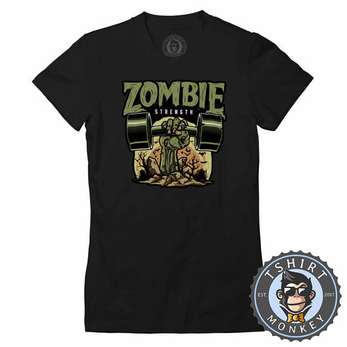 Zombie Strength Funny Illustration Gym Graphic Tshirt Lady Fit Ladies 1153