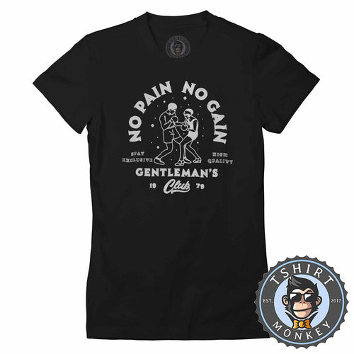 Gentleman's Club No Pain No Gain - Boxing Sports Inspired Vintage Tshirt Lady Fit Ladies 1171