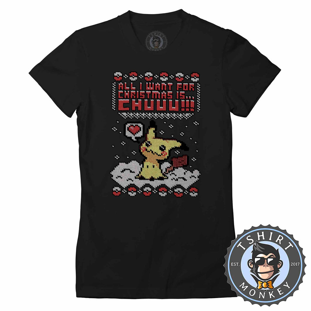 All I Want For Christmas is Chuuu Tshirt Lady Fit Ladies 2865