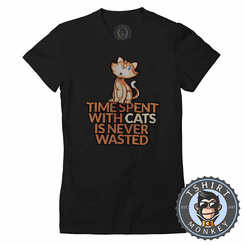 Time Spent With Cats Animal Lover Graphic Tshirt Shirt Lady Fit Ladies 1750
