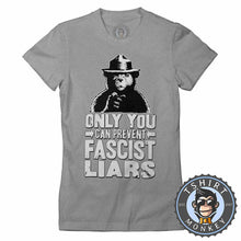 Load image into Gallery viewer, Only You Can Prevent Fascist Liar Vintage Movement Statement Tshirt Lady Fit Ladies 1335
