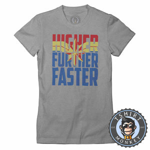 Higher Further Faster Tshirt Lady Fit Ladies 0284