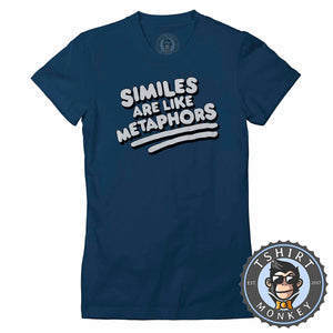 Similes Are Like Metaphors Vintage Style Funny Statement Tshirt Lady Fit Ladies 1300