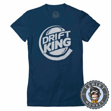 Load image into Gallery viewer, Drift King Meme Tshirt Lady Fit Ladies 0290