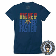 Load image into Gallery viewer, Higher Further Faster Tshirt Lady Fit Ladies 0284