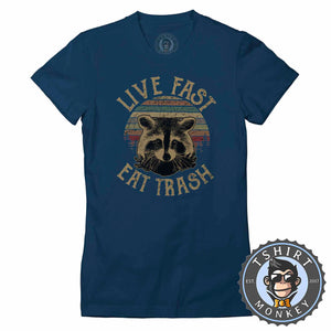 Live Fast Eat Trash Vintage Tshirt Lady Fit Ladies 0207