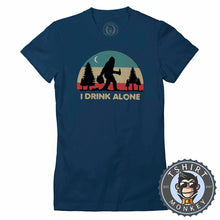 Load image into Gallery viewer, I Drink Alone Funny Bigfoot Sasquatch Beer Drinking Vintage Tshirt Lady Fit Ladies 1080