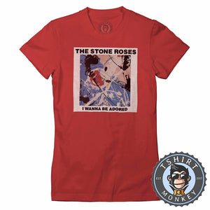 I Wanna Be Adored By The Stone Roses Tshirt Lady Fit Ladies 0172