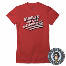 Load image into Gallery viewer, Similes Are Like Metaphors Vintage Style Funny Statement Tshirt Lady Fit Ladies 1300