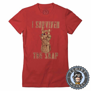 I Survived The Snap Tshirt Lady Fit Ladies 0211