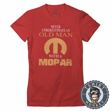Load image into Gallery viewer, Never Underestimate and Old Man Tshirt Lady Fit Ladies 0027