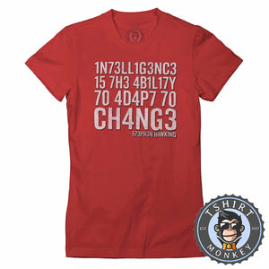 Intelligence By Stephen Hawking Tshirt Lady Fit Ladies 3011