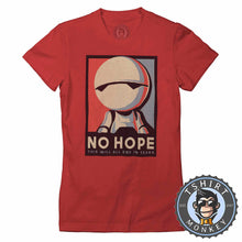 Load image into Gallery viewer, No Hope - Marvin The Android Inspired Pop Art Graphic Tshirt Lady Fit Ladies 1349