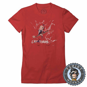 Let There be Rock Tshirt Lady Fit Ladies 0263