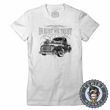 Load image into Gallery viewer, In Rust we Trust Funny Vintage Car Tshirt Lady Fit Ladies 0036
