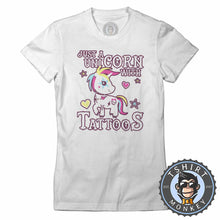 Load image into Gallery viewer, Just A Unicorn With A Tattoo Unicorn Lover Funny Tshirt Lady Fit Ladies 1127
