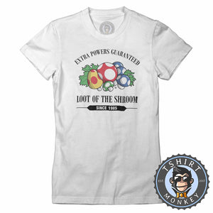 Loot Of The Shroom Game Inspired Funny Meme Super Mario Tshirt Lady Fit Ladies 1316