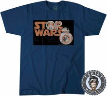 Load image into Gallery viewer, Stop Wars - Star Wars Inspired BB-8 Graphic Peace Statement Tshirt Mens Unisex 1255