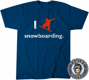 I Love Snowboarding T-Shirt Unisex Mens Kids Ladies - TeeTiger
