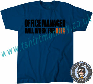 Office Manager Will Work For Beer T-Shirt Unisex Mens Kids Ladies - TeeTiger