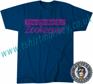 Proud Mother Of A Zookeeper T-Shirt Unisex Mens Kids Ladies