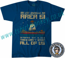 Load image into Gallery viewer, Area 51 Fun Run They Cant Stop All Of Us Meme T-Shirt Unisex Mens Kids Ladies - TeeTiger