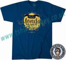 Load image into Gallery viewer, Hello Monday It's Time To Shine T Shirt T-Shirt Unisex Mens Kids Ladies