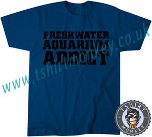 Freshwater Aquarium Addict T-Shirt Unisex Mens Kids Ladies - TeeTiger