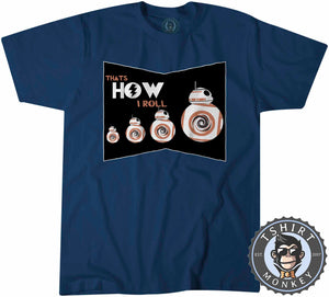 That's How I Roll BB-8 Robot Movie Inspired Graphic Tshirt Kids Youth Children 1054