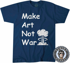 Make Art Not War Inspirational Tshirt Kids Youth Children 0003 - TeeTiger