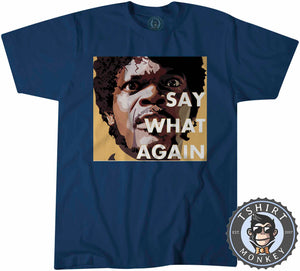 Say What Again Pulp Fiction Movie Inspired Vintage Graphic Tshirt Mens Unisex 1114