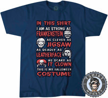Load image into Gallery viewer, In This Shirt Movie Inspired Popular Halloween Statement Tshirt Mens Unisex 1125