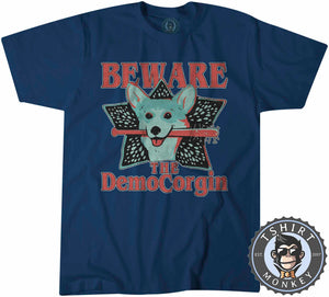 Beware Of The DemoCorgin Funny Corgi Animal Print Tshirt Mens Unisex 1096