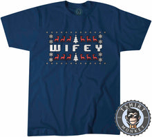 Load image into Gallery viewer, Wifey Ugly Sweater Christmas Tshirt Mens Unisex 1679