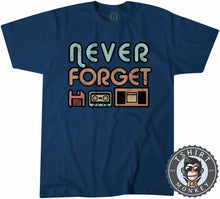 Load image into Gallery viewer, Never Forget Retro Classic Vintage Tshirt Mens Unisex 1107