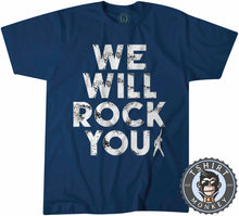 Load image into Gallery viewer, We Will Rock You Tshirt Mens Unisex 0019