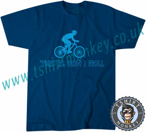 This Is How I Roll Cyclist T-Shirt Unisex Mens Kids Ladies - TeeTiger