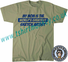 Load image into Gallery viewer, My Mom Is The Worlds Greatest Sketch Artist T-Shirt Unisex Mens Kids Ladies