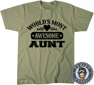 Worlds Most Awesome Aunt T-Shirt Unisex Mens Kids Ladies - TeeTiger