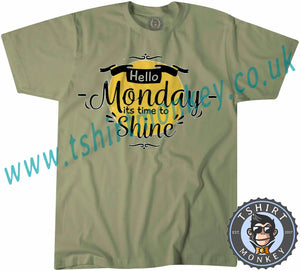 Hello Monday It's Time To Shine T Shirt T-Shirt Unisex Mens Kids Ladies