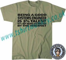 Load image into Gallery viewer, Being A Good Systems Engineer Is 3% Talent And 97% Not Getting Distracted by The Internet T-Shirt Unisex Mens Kids Ladies - TeeTiger