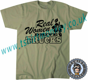 Real Women Drive Trucks T-Shirt Unisex Mens Kids Ladies