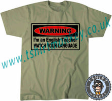 Load image into Gallery viewer, Warning I'm An English Teacher Watch Your Language T-Shirt Unisex Mens Kids Ladies - TeeTiger