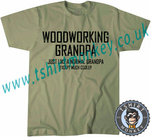 Woodworking Grandpa Just Like A Normal Grandpa But Much Cooler T-Shirt Unisex Mens Kids Ladies - TeeTiger